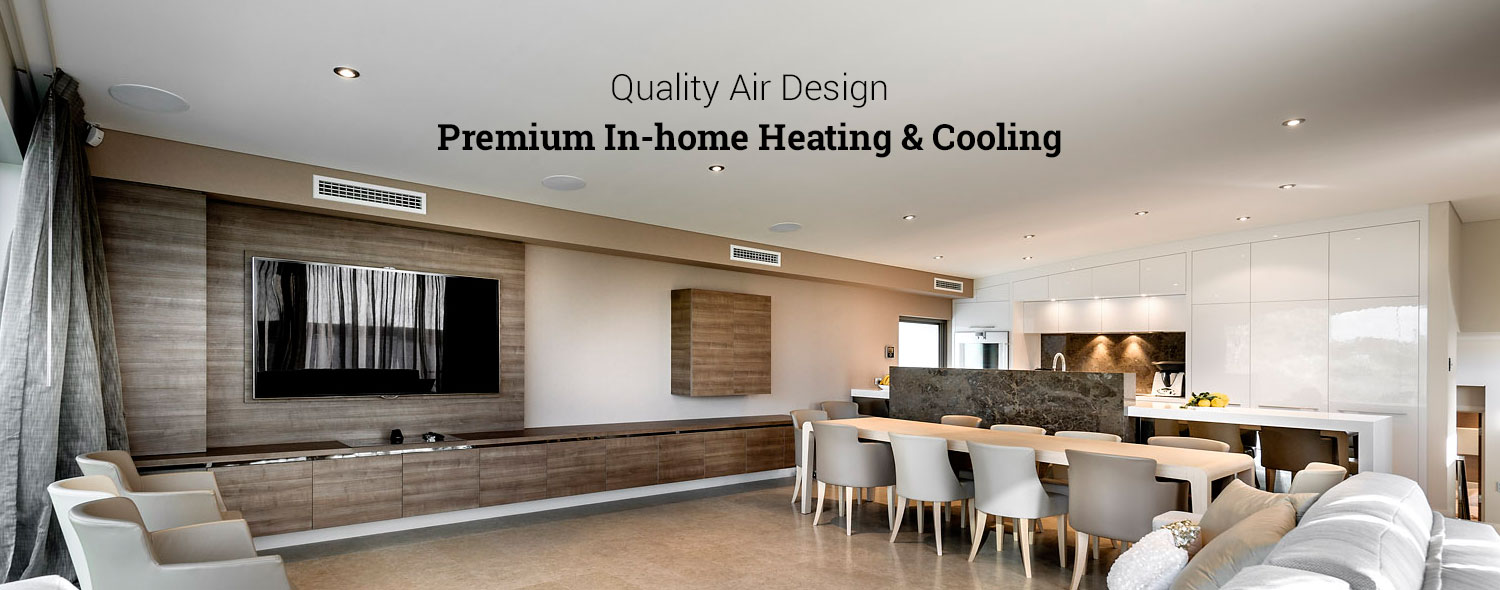 Quality Air Design – Premium In-home Heating & Cooling